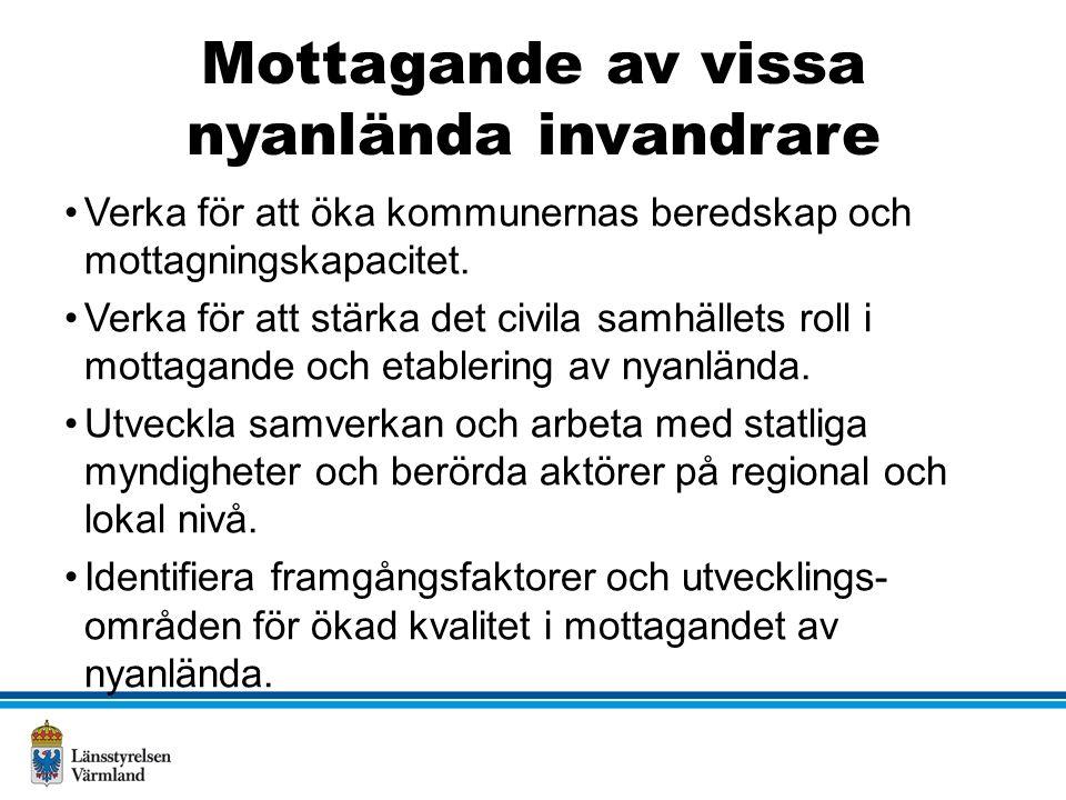 Mottagande av vissa nyanlända invandrare Verka för att öka kommunernas beredskap och mottagningskapacitet.