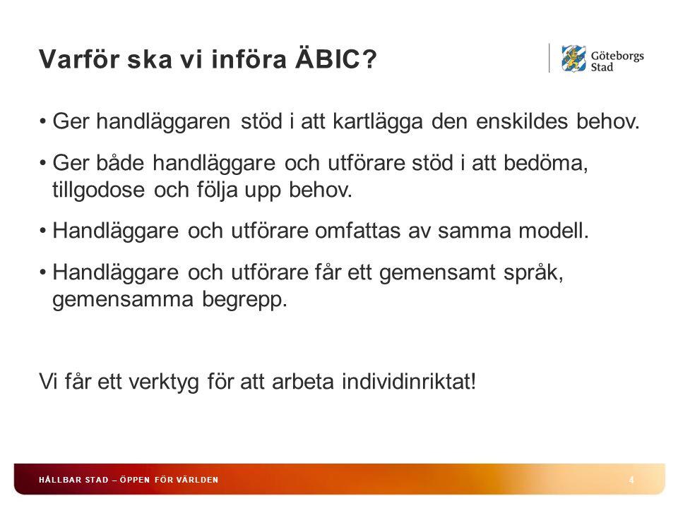 Varför ska vi införa ÄBIC.