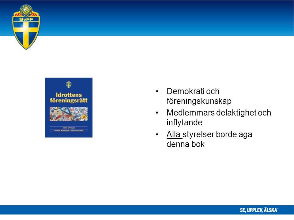 Demokrati och föreningskunskap Medlemmars delaktighet och inflytande Alla styrelser borde äga denna bok