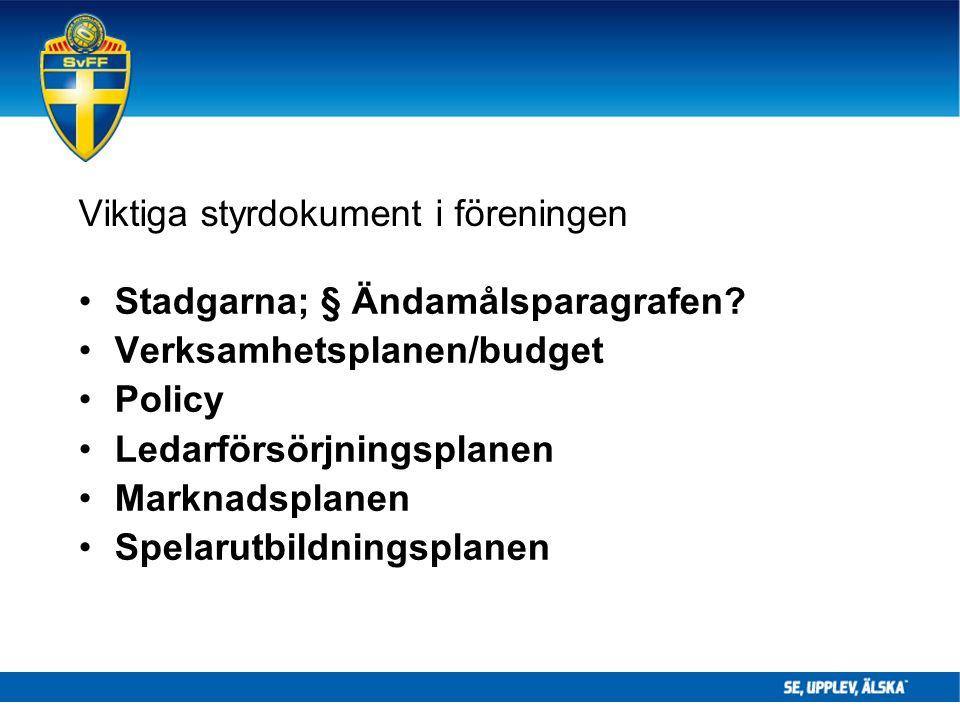 Viktiga styrdokument i föreningen Stadgarna; § Ändamålsparagrafen.