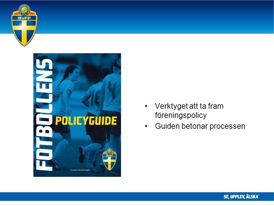 Verktyget att ta fram föreningspolicy Guiden betonar processen