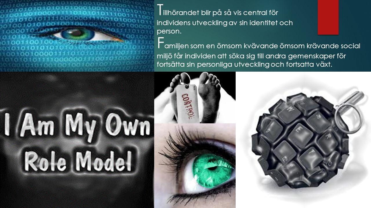 T illhörandet blir på så vis central för individens utveckling av sin identitet och person.
