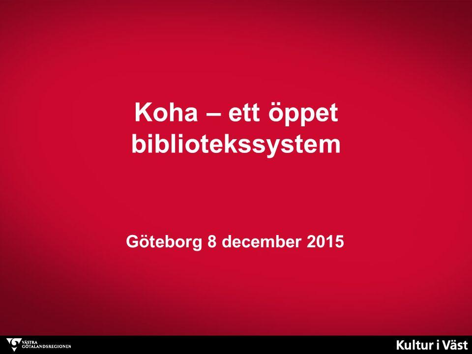 Koha – ett öppet bibliotekssystem Göteborg 8 december 2015