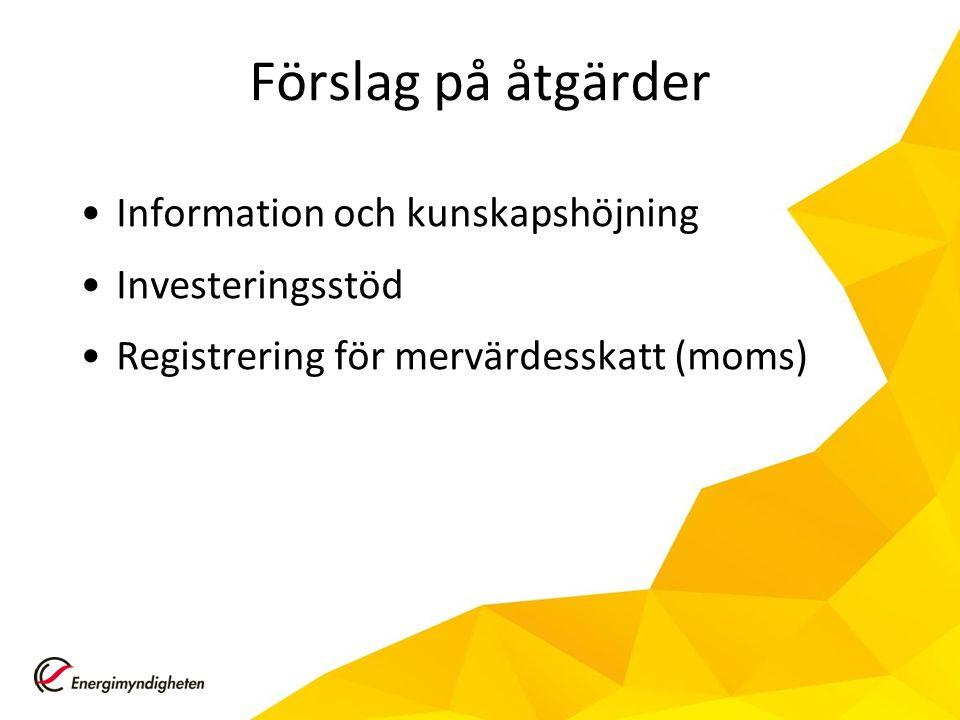 Förslag på åtgärder Information och kunskapshöjning Investeringsstöd Registrering för mervärdesskatt (moms)