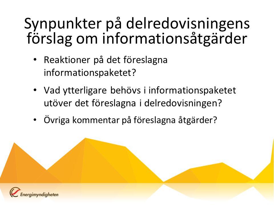 Synpunkter på delredovisningens förslag om informationsåtgärder Reaktioner på det föreslagna informationspaketet.