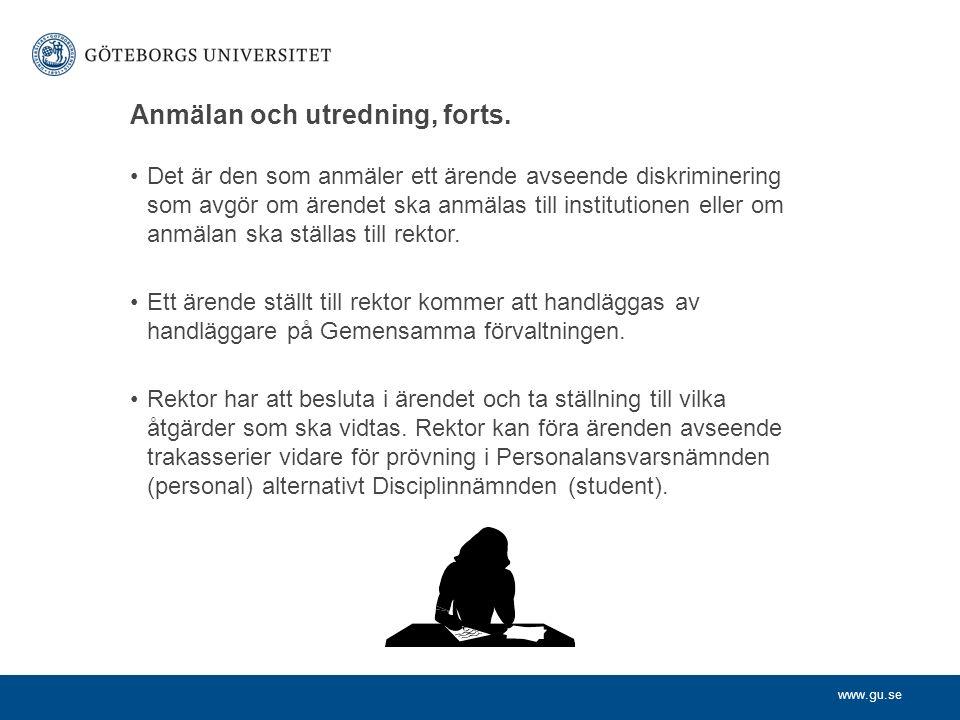 www.gu.se Anmälan och utredning, forts.