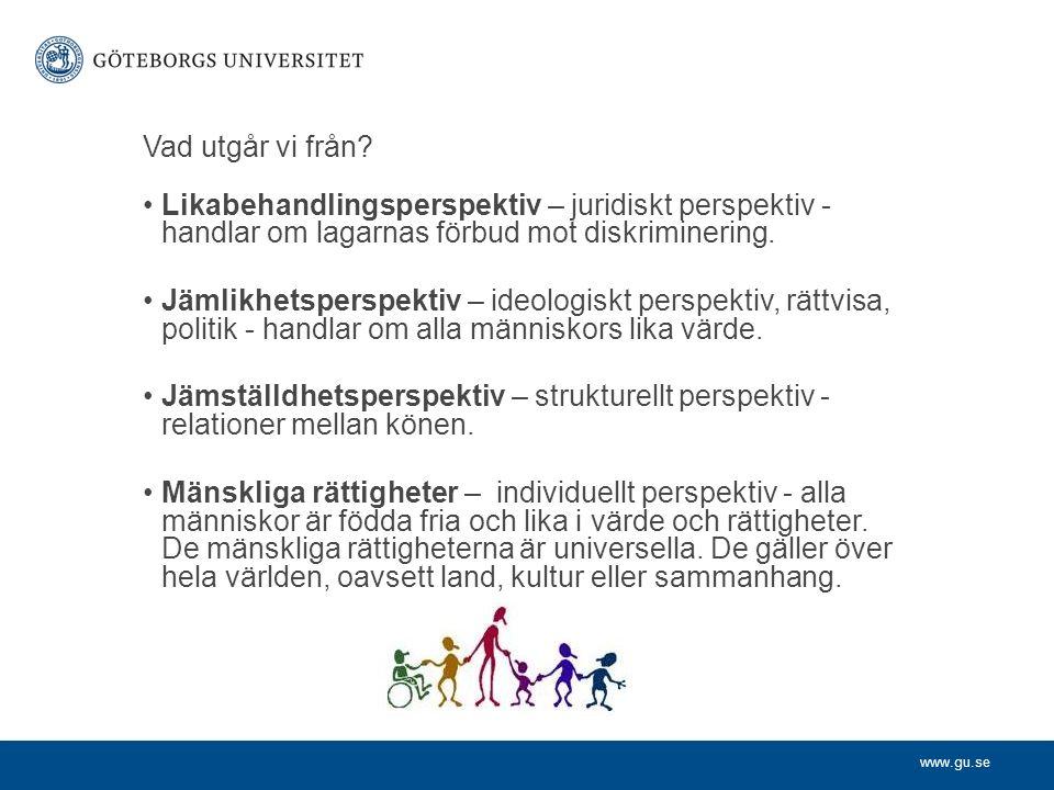www.gu.se Styrdokument Högskolelagen (2001:1265) Proposition 2001/02:15 Den öppna högskolan Diskrimineringslagen 2008:567 Göteborgs universitets likabehandlingspolicy 2007-