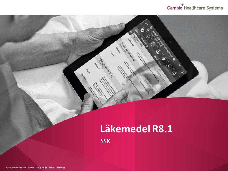 Sv CAMBIO HEALTHCARE SYSTEMS Läkemedel R8.1 SSK WWW.CAMBIO.SE2016-05-181