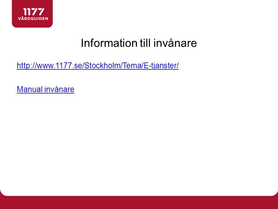 http://www.1177.se/Stockholm/Tema/E-tjanster/ Manual invånare Information till invånare