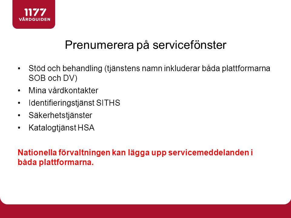 Stöd och behandling (tjänstens namn inkluderar båda plattformarna SOB och DV) Mina vårdkontakter Identifieringstjänst SITHS Säkerhetstjänster Katalogt