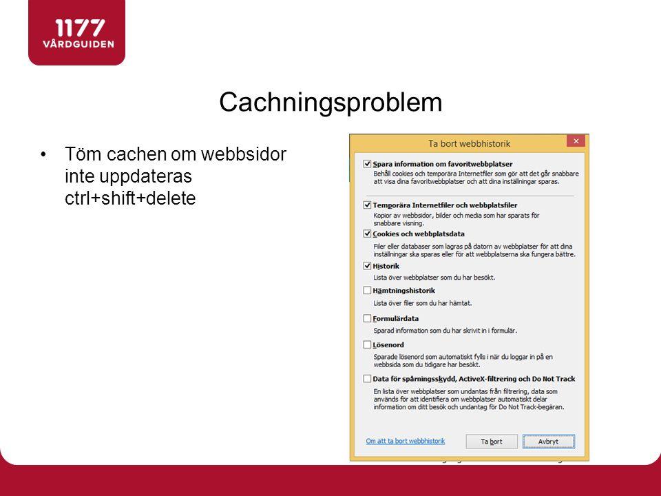 Cachningsproblem Töm cachen om webbsidor inte uppdateras ctrl+shift+delete