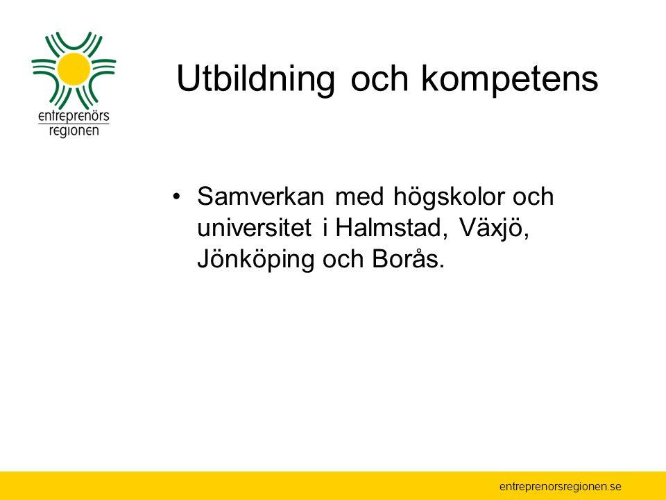 Utbildning och kompetens Samverkan med högskolor och universitet i Halmstad, Växjö, Jönköping och Borås.