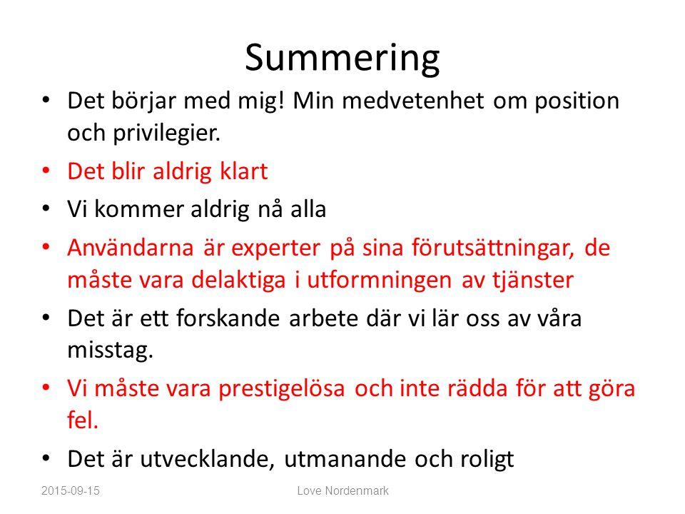 Summering Det börjar med mig. Min medvetenhet om position och privilegier.
