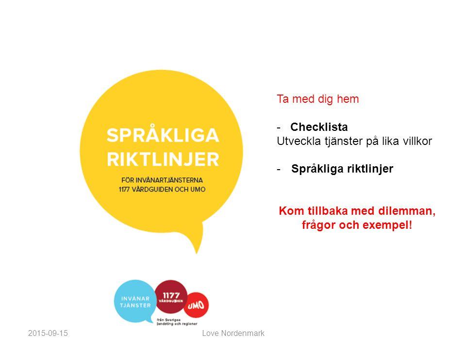 Ta med dig hem - Checklista Utveckla tjänster på lika villkor -Språkliga riktlinjer Kom tillbaka med dilemman, frågor och exempel.