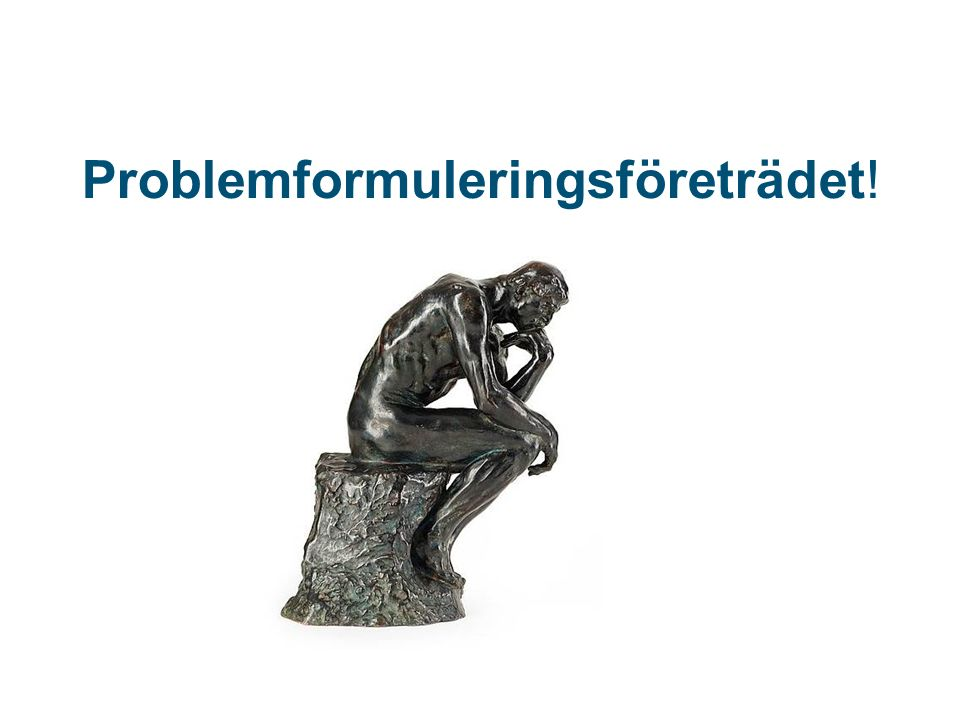Problemformuleringsföreträdet!