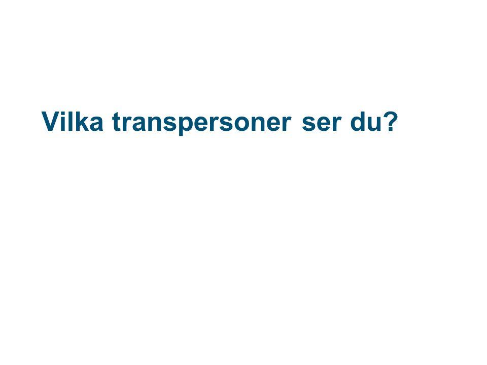 Vilka transpersoner ser du