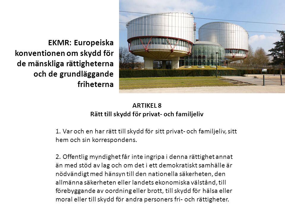 ARTIKEL 8 Rätt till skydd för privat- och familjeliv 1.