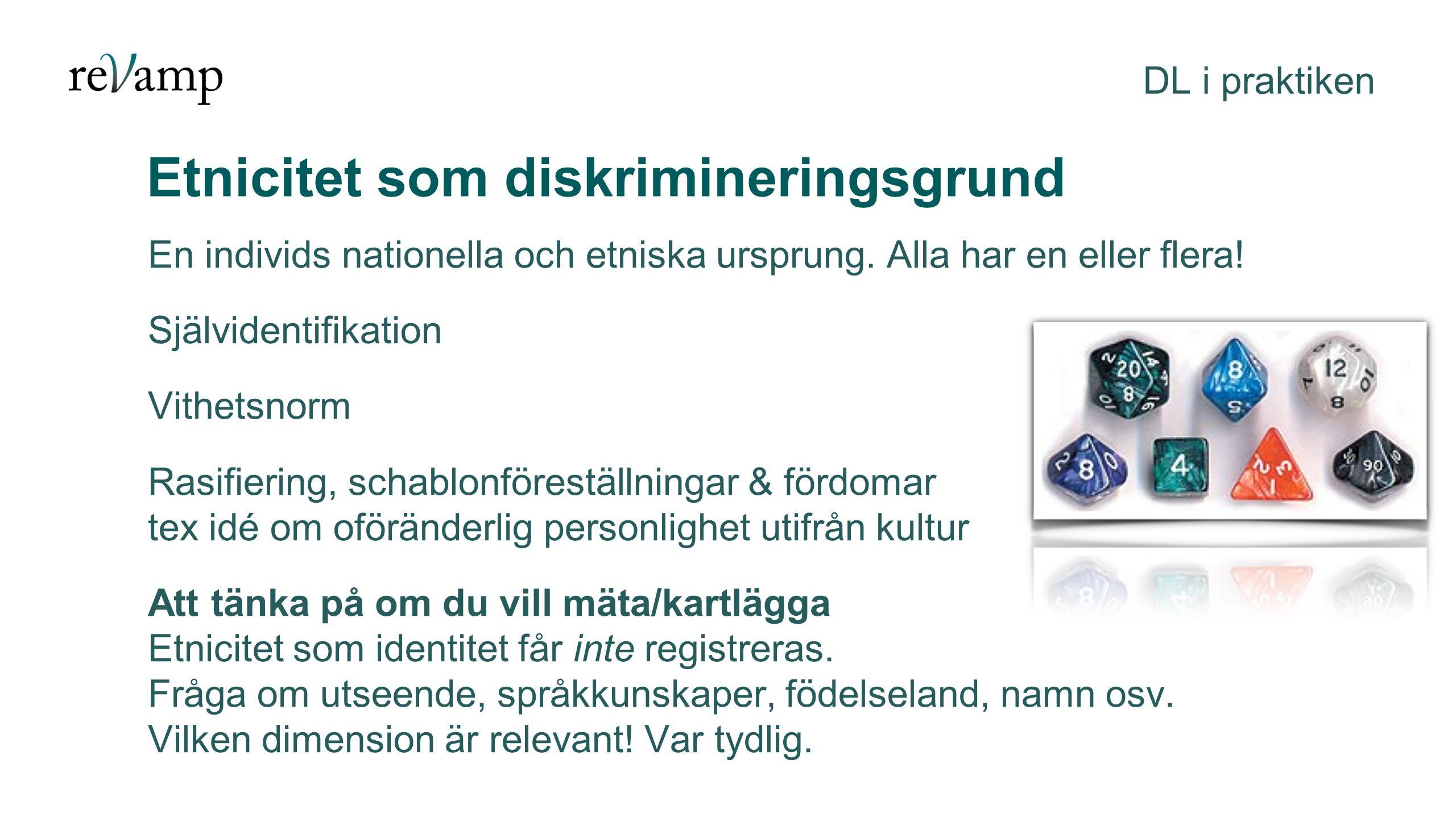 Etnicitet som diskrimineringsgrund DL i praktiken En individs nationella och etniska ursprung.