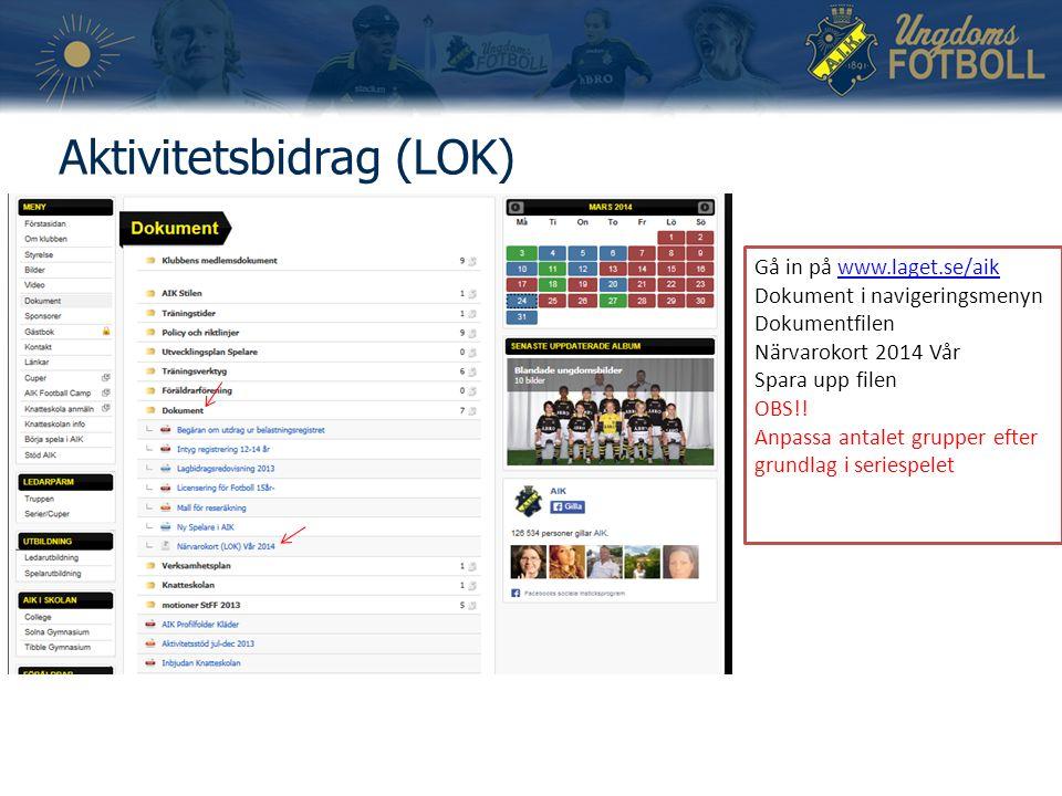 Aktivitetsbidrag (LOK) Gå in på www.laget.se/aikwww.laget.se/aik Dokument i navigeringsmenyn Dokumentfilen Närvarokort 2014 Vår Spara upp filen OBS!.