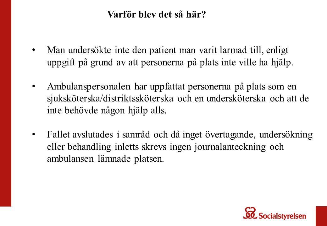Man undersökte inte den patient man varit larmad till, enligt uppgift på grund av att personerna på plats inte ville ha hjälp.