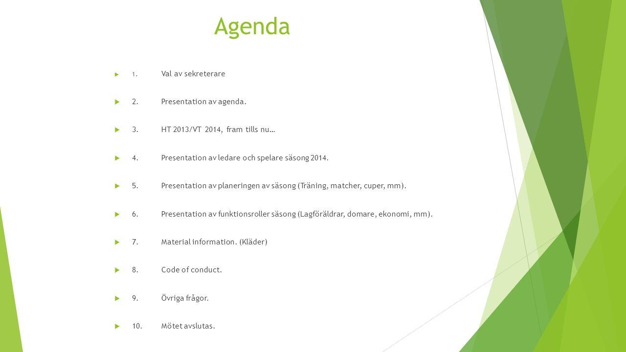 Agenda  1. Val av sekreterare  2.Presentation av agenda.