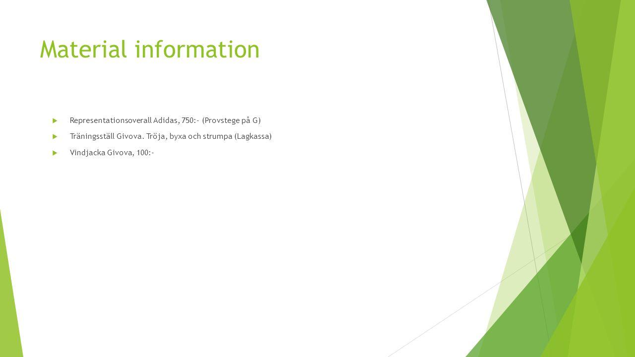 Material information  Representationsoverall Adidas, 750:- (Provstege på G)  Träningsställ Givova.