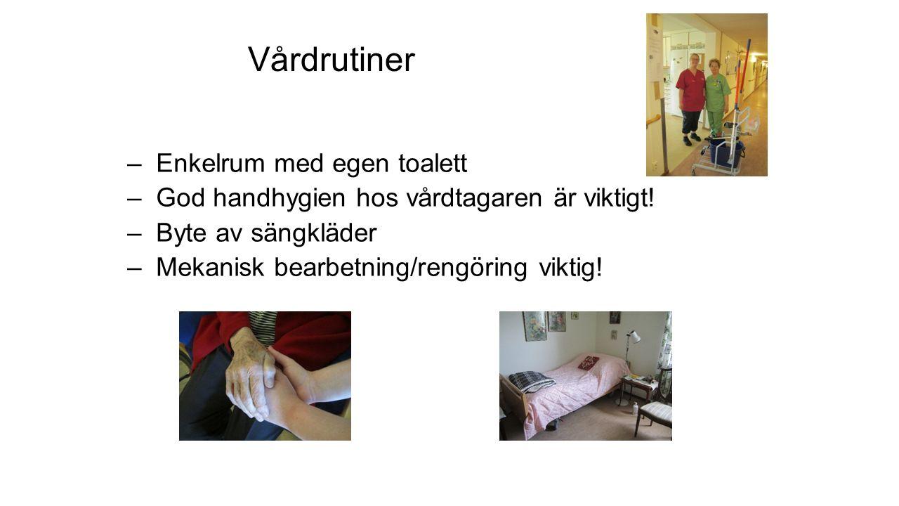 Vårdrutiner –Enkelrum med egen toalett –God handhygien hos vårdtagaren är viktigt.