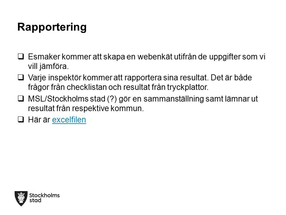 Rapportering  Esmaker kommer att skapa en webenkät utifrån de uppgifter som vi vill jämföra.