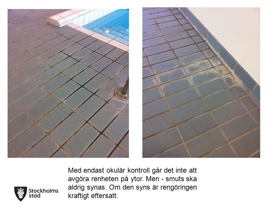 Med endast okulär kontroll går det inte att avgöra renheten på ytor.