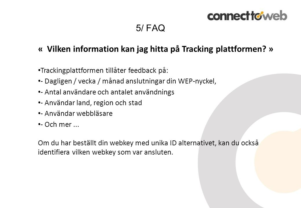 «Vilken information kan jag hitta på Tracking plattformen.