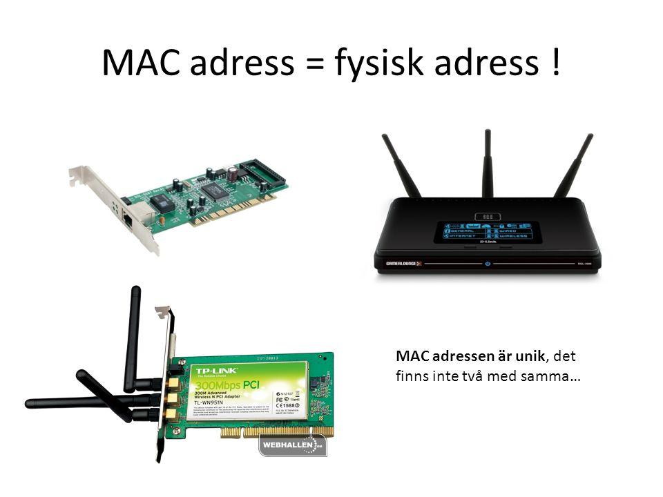 MAC adressen är unik, det finns inte två med samma…