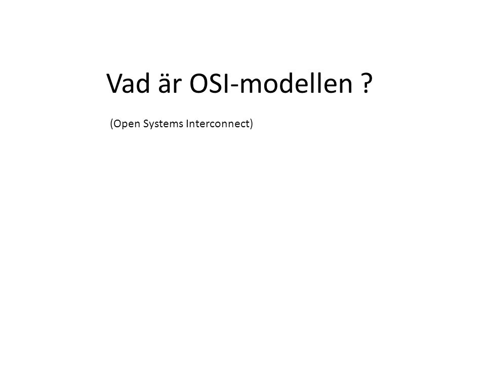 Vad är OSI-modellen (Open Systems Interconnect)