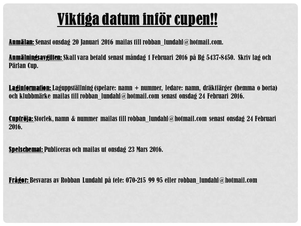 Anmälan: Senast onsdag 20 Januari 2016 mailas till robban_lundahl@hotmail.com.