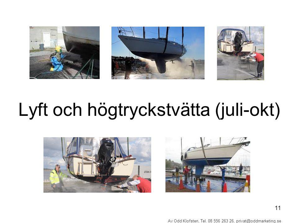 11 Av Odd Klofsten, Tel. 08 556 263 26, privat@oddmarketing.se Lyft och högtryckstvätta (juli-okt)