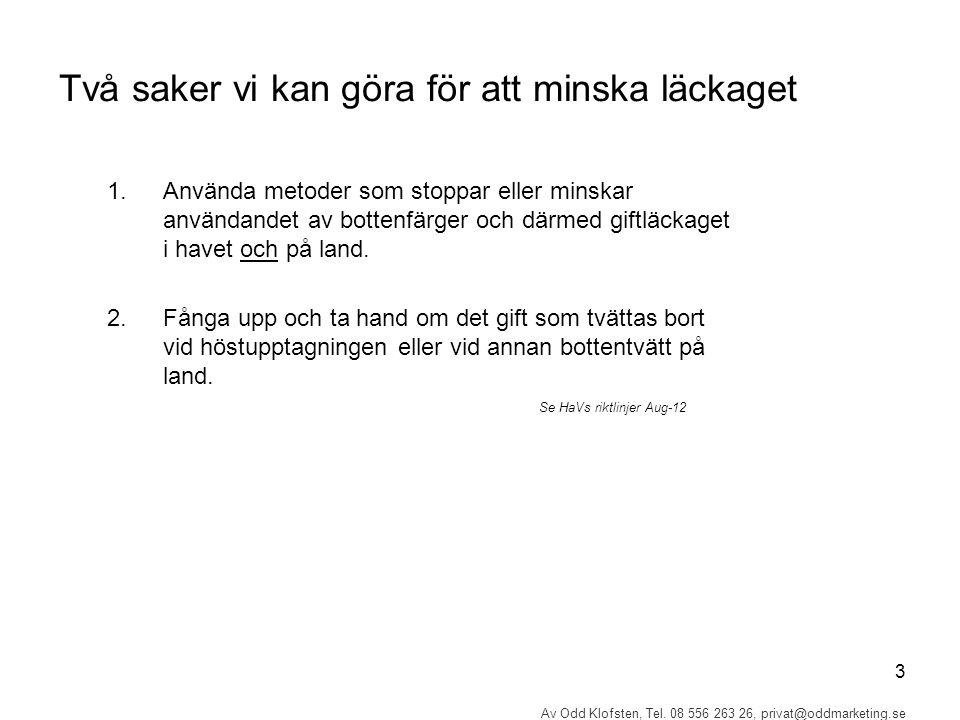 14 Av Odd Klofsten, Tel.08 556 263 26, privat@oddmarketing.se 2.