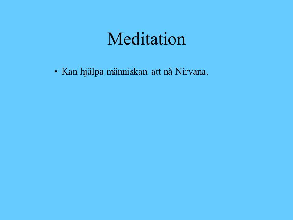 Meditation Kan hjälpa människan att nå Nirvana.