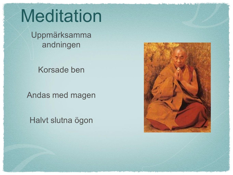 Meditation Uppmärksamma andningen Korsade ben Andas med magen Halvt slutna ögon