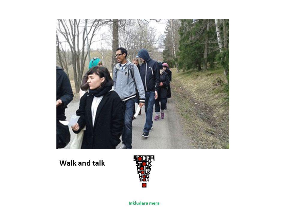 Walk and talk Inkludera mera