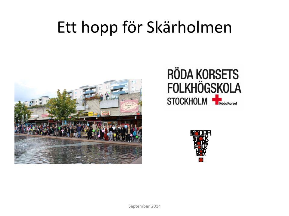 Ett hopp för Skärholmen September 2014