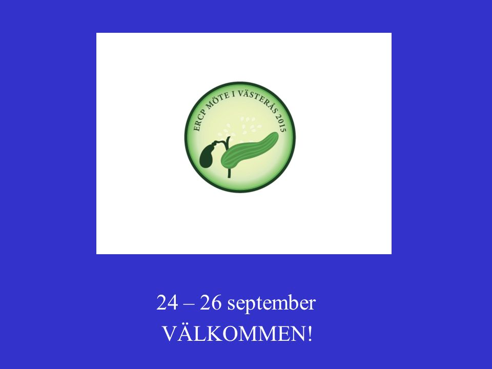 24 – 26 september VÄLKOMMEN!