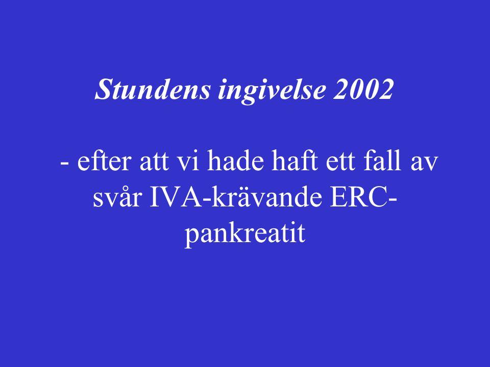 Stundens ingivelse 2002 - efter att vi hade haft ett fall av svår IVA-krävande ERC- pankreatit