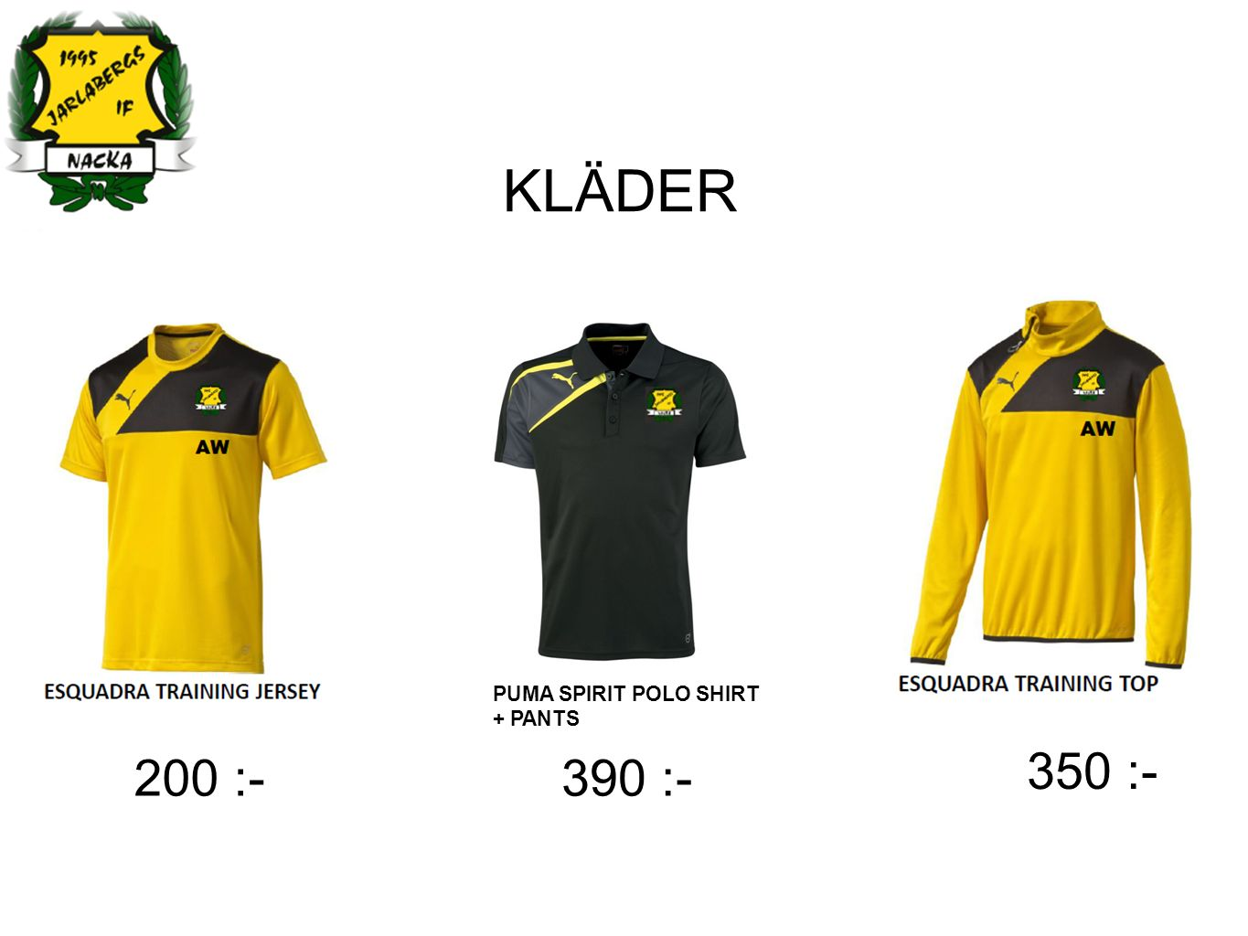 KLÄDER 200 :- 350 :- PUMA SPIRIT POLO SHIRT + PANTS 390 :-