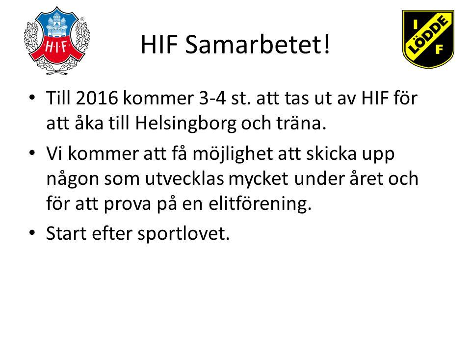 HIF Samarbetet.Till 2016 kommer 3-4 st. att tas ut av HIF för att åka till Helsingborg och träna.