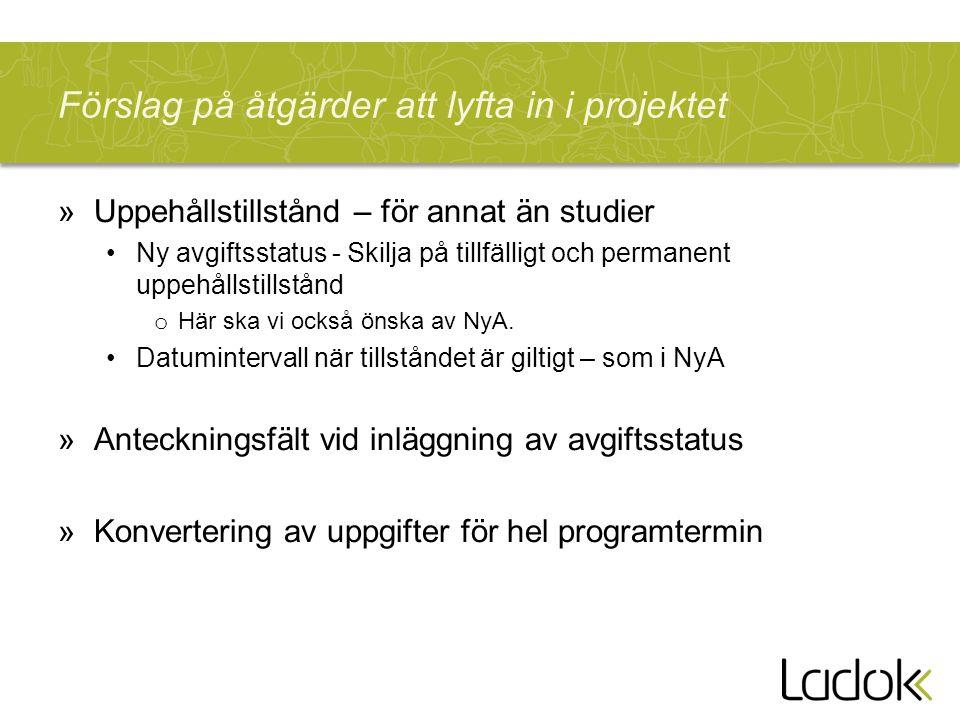 Förslag på åtgärder att lyfta in i projektet »Uppehållstillstånd – för annat än studier Ny avgiftsstatus - Skilja på tillfälligt och permanent uppehållstillstånd o Här ska vi också önska av NyA.