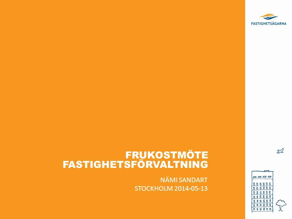 FRUKOSTMÖTE FASTIGHETSFÖRVALTNING NÄMI SANDART STOCKHOLM 2014-05-13