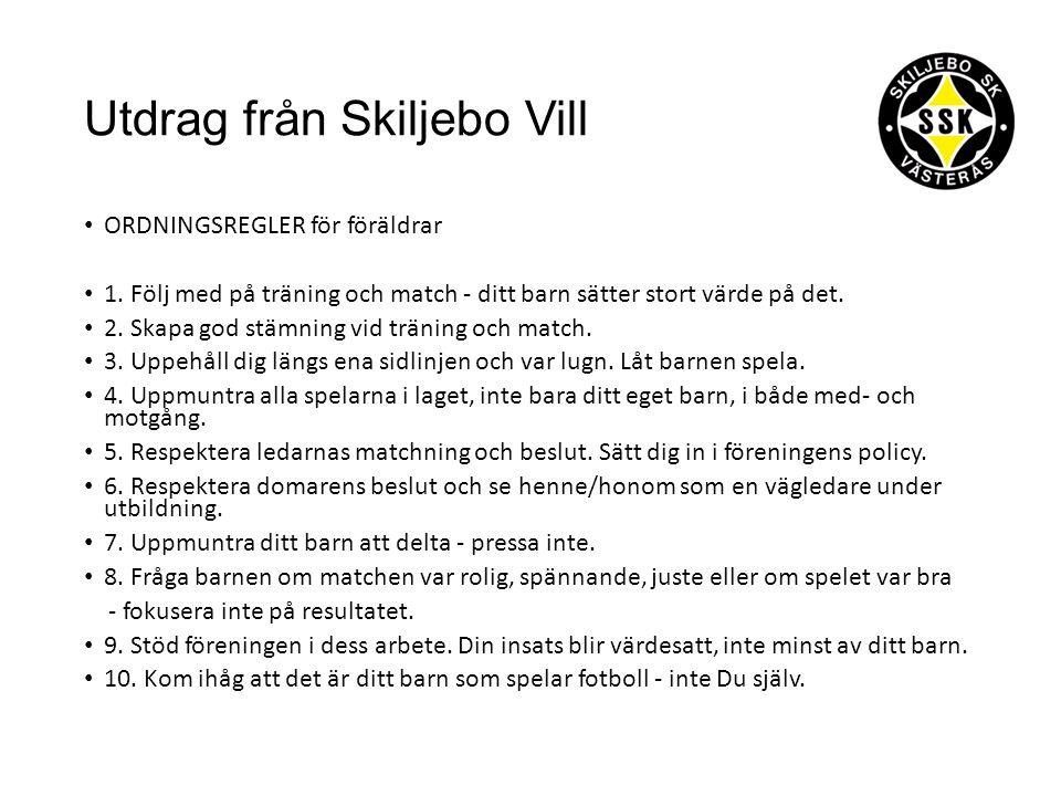 Utdrag från Skiljebo Vill ORDNINGSREGLER för föräldrar 1.
