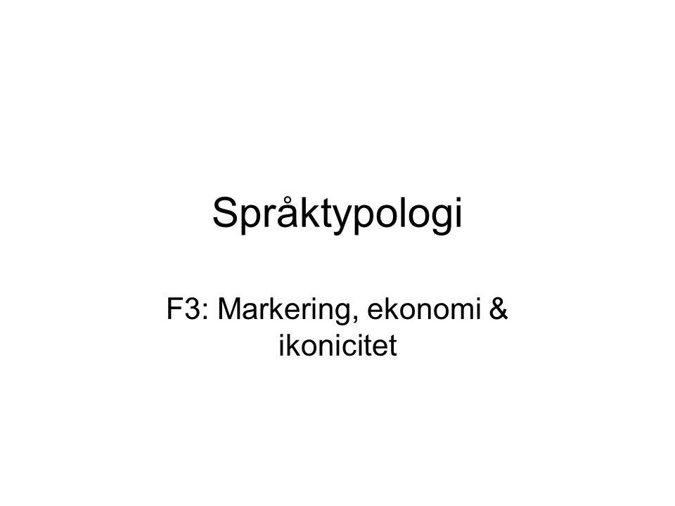 Språktypologi F3: Markering, ekonomi & ikonicitet