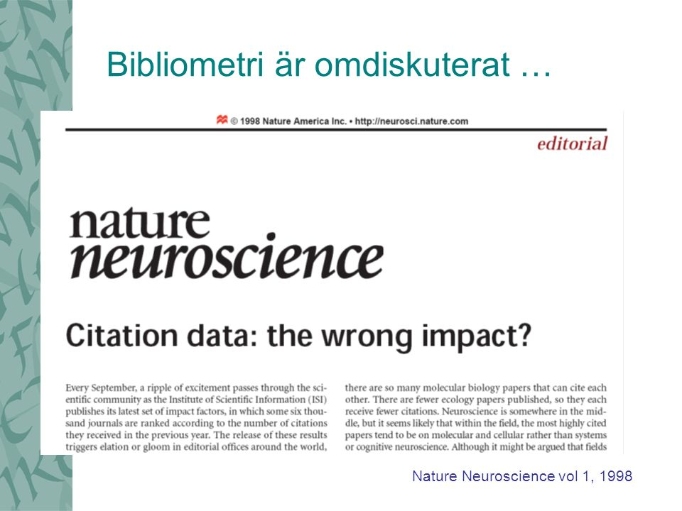 Bibliometri är omdiskuterat … Nature Neuroscience vol 1, 1998