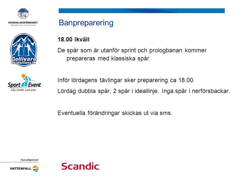 Banpreparering 18.00 ikväll De spår som är utanför sprint och prologbanan kommer prepareras med klassiska spår.