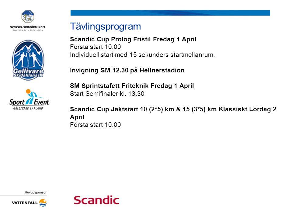 Tävlingsprogram Scandic Cup Prolog Fristil Fredag 1 April Första start 10.00 Individuell start med 15 sekunders startmellanrum.